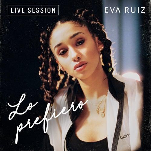 Lo prefiero (Live Session) de Eva Ruiz