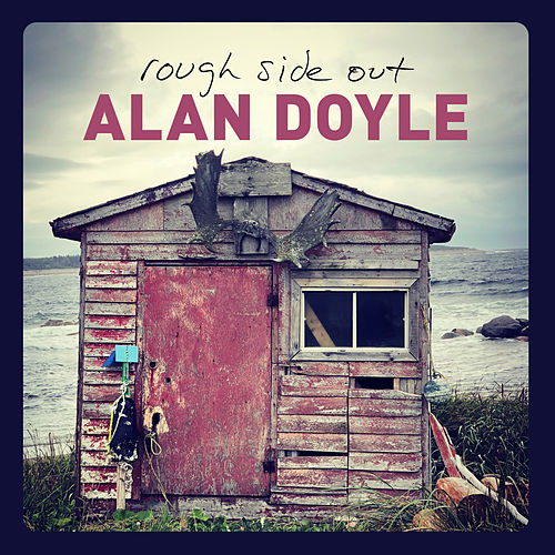 Rough Side Out by Alan Doyle