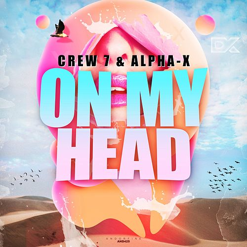 On My Head by Crew 7