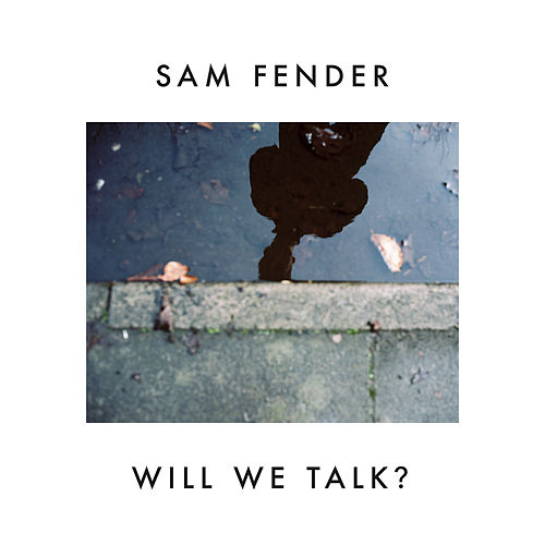 Will We Talk? (Instrumental) van Sam Fender