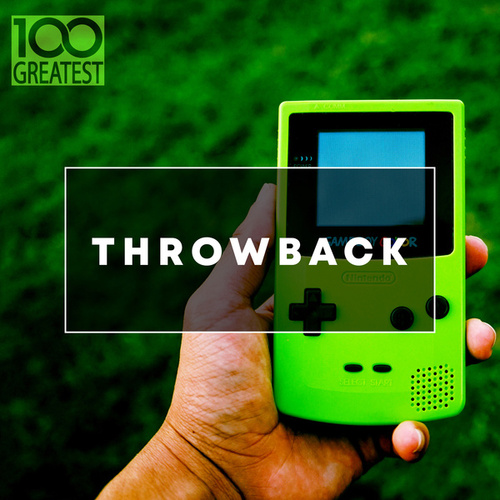 100 Greatest Throwback Songs by Various Artists