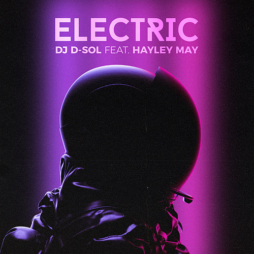 Electric (feat. Hayley May) by DJ D-Sol