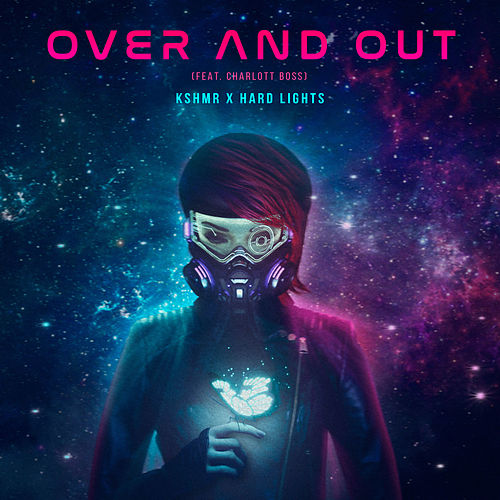 Over and Out (feat. Charlott Boss) von KSHMR