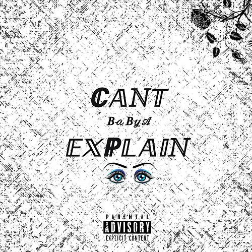 Can't Explain by Baby A