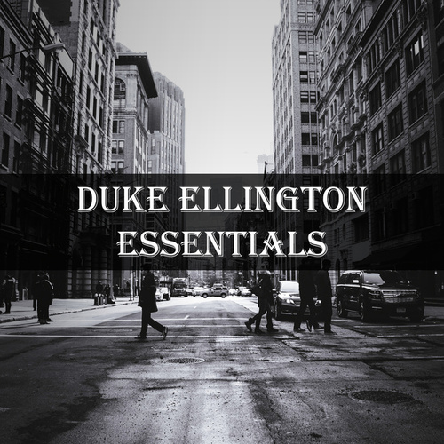 Duke Ellington Essentials by Duke Ellington