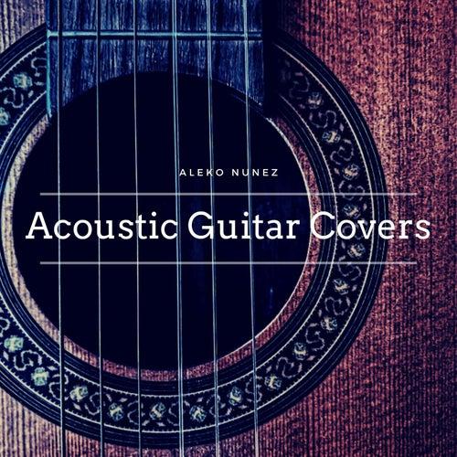 Acoustic Guitar Covers by Aleko Nunez