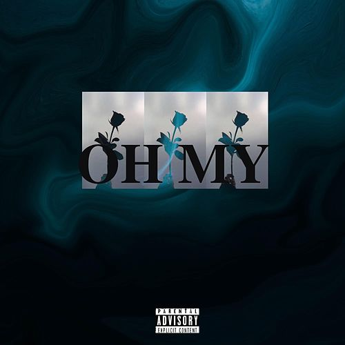Oh My by Baby A