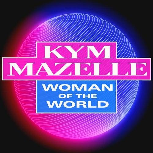 Woman of the World de Kym Mazelle