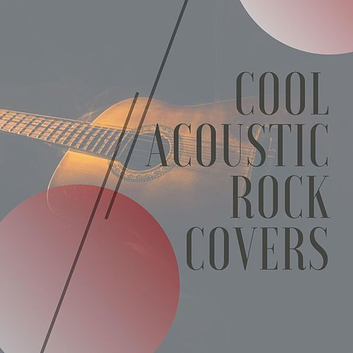 Cool Acoustic Rock Covers by Various Artists