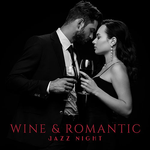 Wine & Romantic Jazz Night by Relaxing Instrumental Music