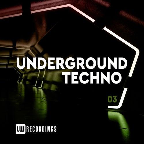 Underground Techno, Vol. 03 von Various Artists