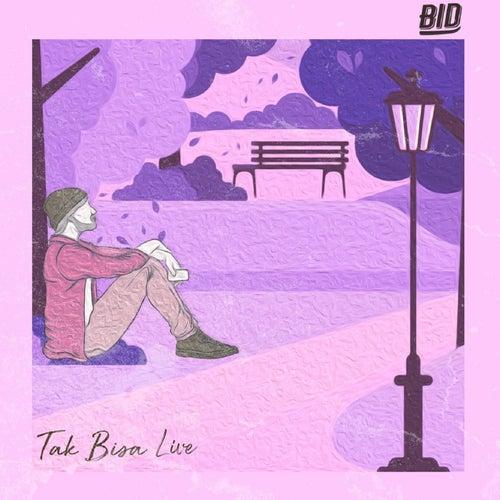 Tak Bisa (Live at Baritone Studio) de Bid