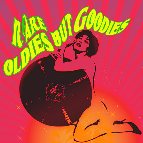 Rare Oldies But Goodies by Various Artists
