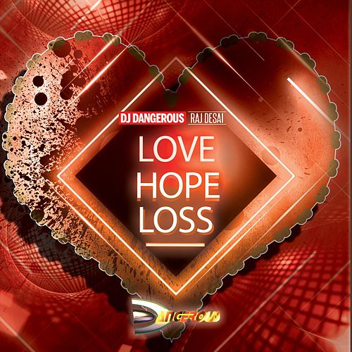 Love Hope Loss de DJ Dangerous Raj Desai