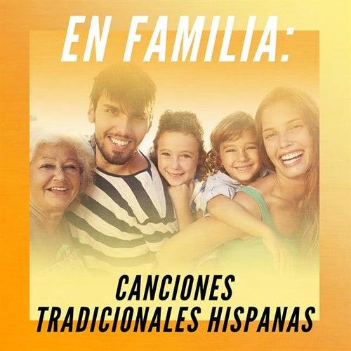 En Familia: Canciones Tradicionales Hispanas by Various Artists