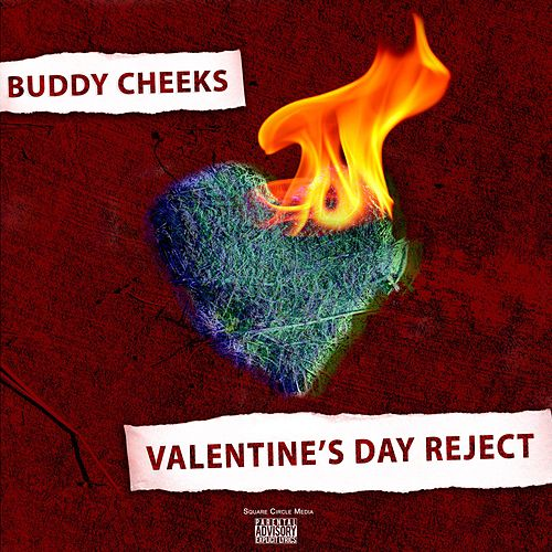 Valentine's Day Reject by Buddy Cheeks