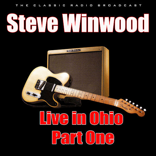Live in Ohio - Part One (Live) di Steve Winwood