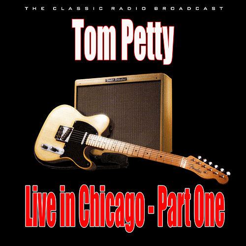 Live in Chicago - Part One (Live) de Tom Petty