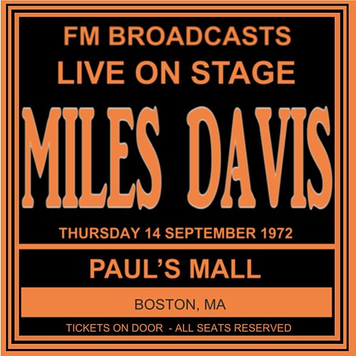 Live On Stage FM Broadcasts - Paul's Mall, Boston MA 14th  September 1972 by Miles Davis