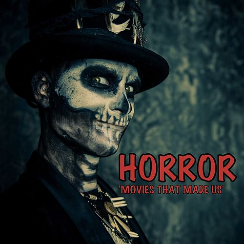 Horror Movies That Made Us de Various Artists