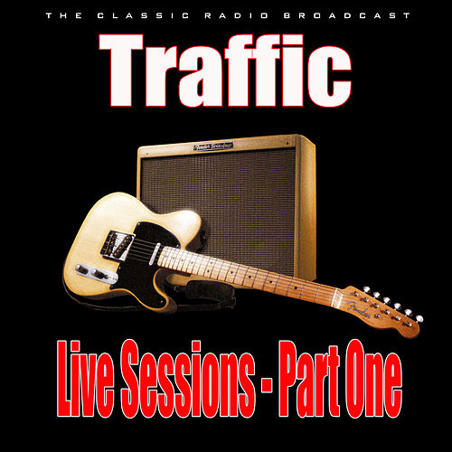 Live Sessions - Part One (Live) by Traffic