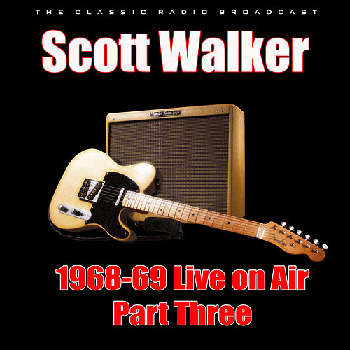 1968-69 Live on Air - Part Three (Live) de Scott Walker