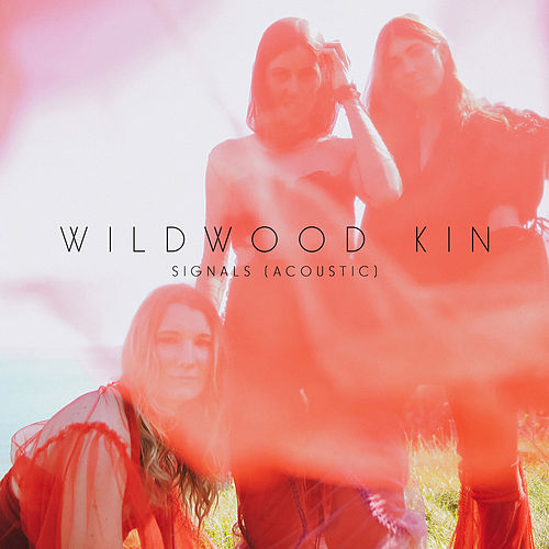 Signals (Acoustic) by Wildwood Kin