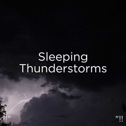 !!' Sleeping Thunderstorms '!! de Thunderstorm Sound Bank