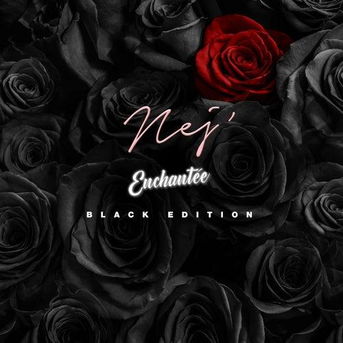 Enchantée (Black Edition) de Nej