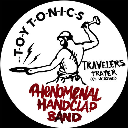 Travelers Prayer (EU Version) by The Phenomenal Handclap Band