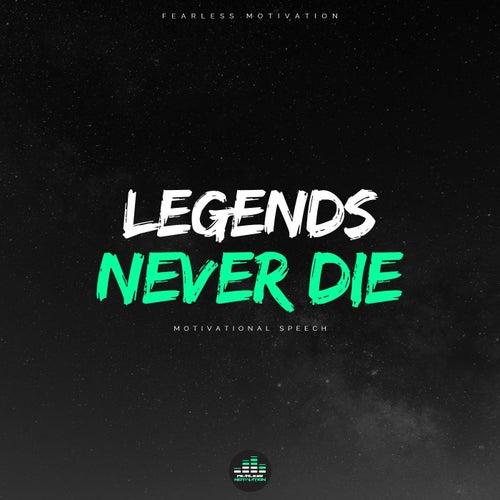 Legends Never Die (Motivational Speech) de Fearless Motivation