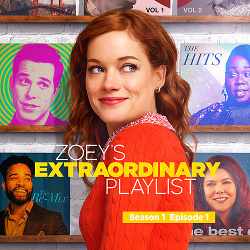 Zoey's Extraordinary Playlist: Season 1, Episode 1 (Music From the Original TV Series) by Cast  of Zoey's Extraordinary Playlist