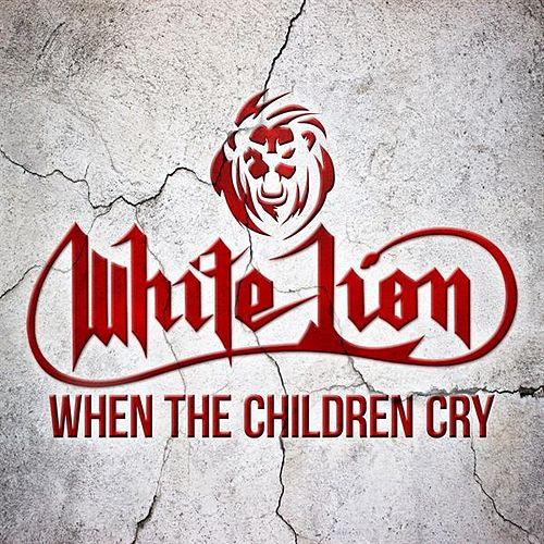 When the Children Cry by White Lion