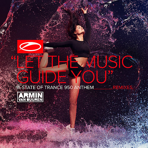 Let The Music Guide You (ASOT 950 Anthem) (Remixes) di Armin Van Buuren