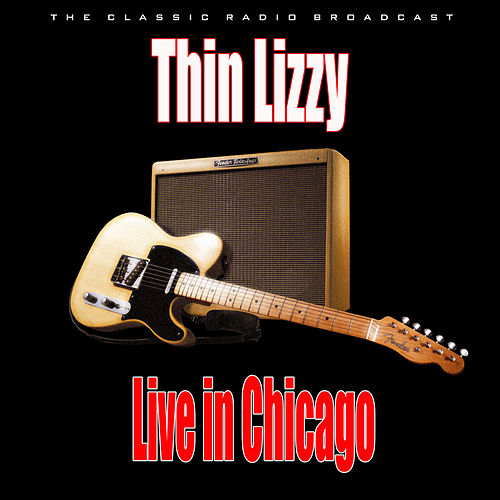 Live in Chicago (Live) de Thin Lizzy