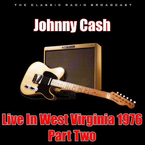Live In West Virginia 1976 - Part Two (Live) de Johnny Cash