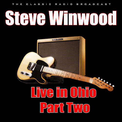 Live in Ohio - Part Two (Live) di Steve Winwood