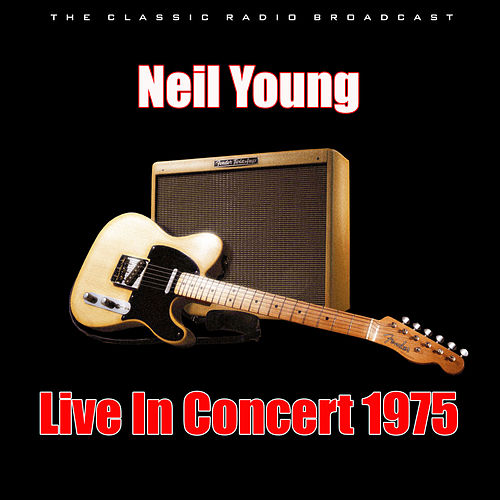 Live In Concert 1975 (Live) de Neil Young