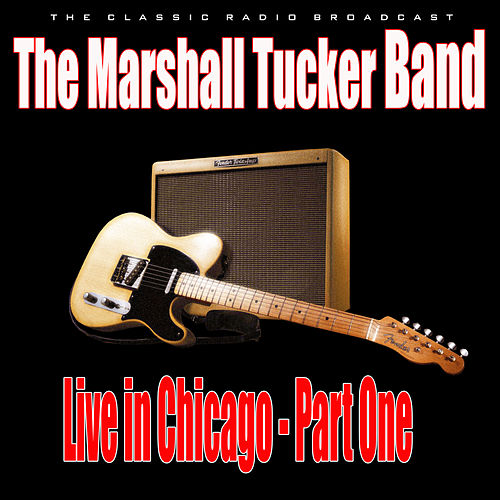 Live in Chicago - Part One (Live) de The Marshall Tucker Band