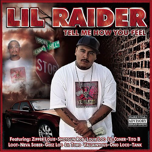 Tell Me How You Feel by Lil Raider