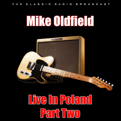 Live In Poland - Part Two (Live) de Mike Oldfield