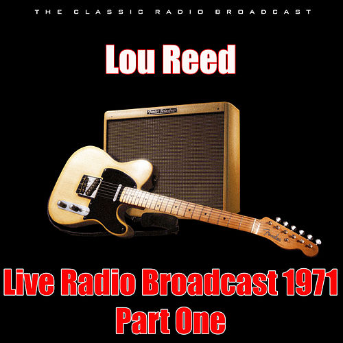 Live Radio Broadcast 1971 - Part One (Live) de Lou Reed
