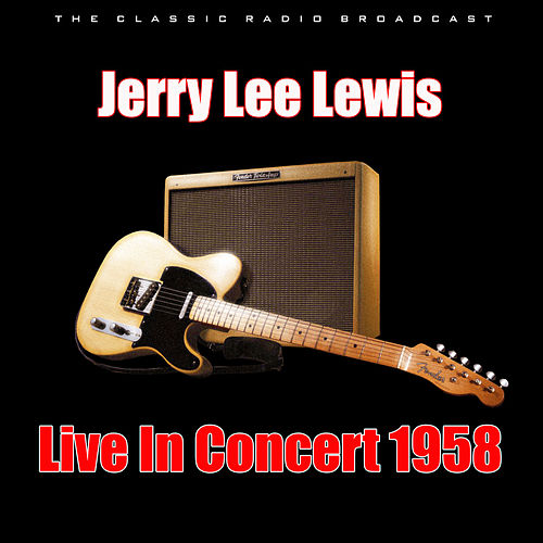 Live In Concert 1958 (Live) de Jerry Lee Lewis