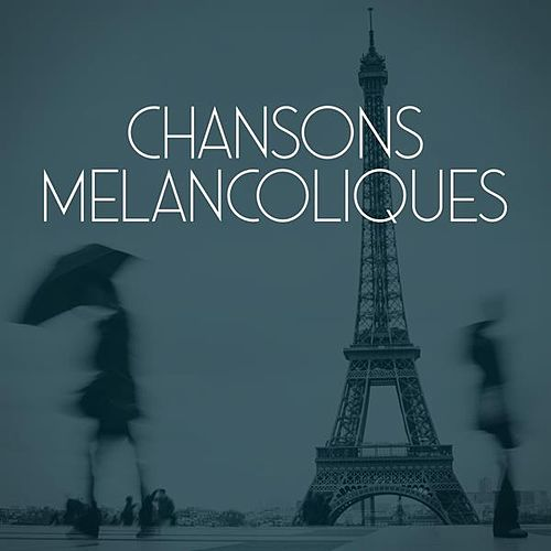 Chansons melancoliques by Various Artists