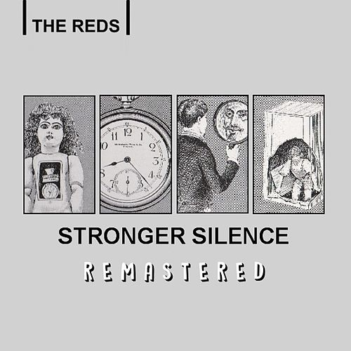 Stronger Silence (Remastered) by The Reds
