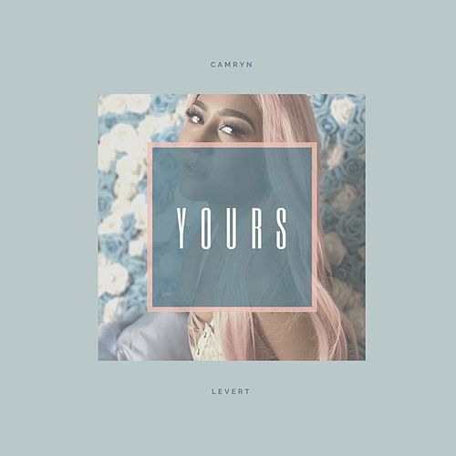 Yours by Camryn Levert
