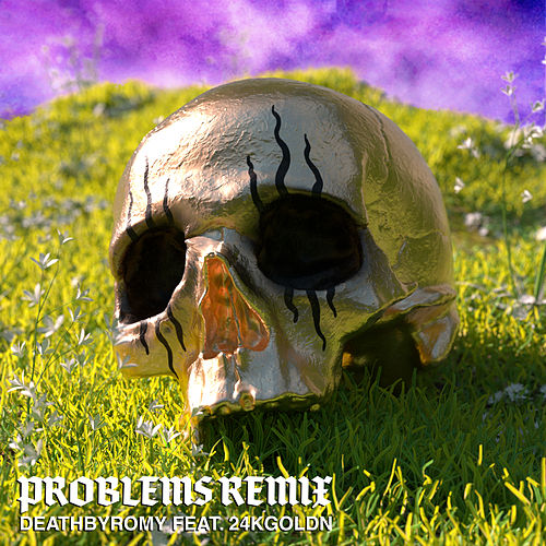 Problems (Remix) de DeathByRomy