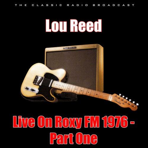 Live On Roxy FM 1976 - Part One (Live) de Lou Reed