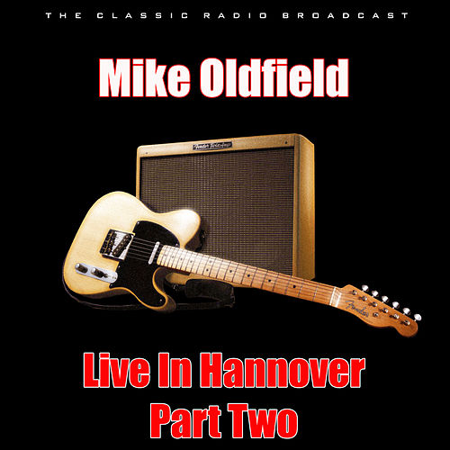 Live In Hannover - Part Two (Live) von Mike Oldfield