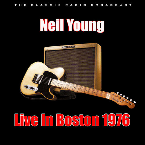 Live In Boston 1976 (Live) de Neil Young